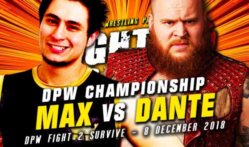 FIGHT 2 SURVIVE 2018 UPDATE: MAX DAMON VERSUS MICHAEL DANTE – TITLE MATCH